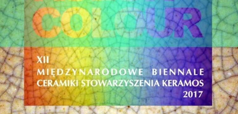 """XII Międzynarodowe Biennale Ceramiki Stowarzyszenia KERAMOS """"Kolor"""""""